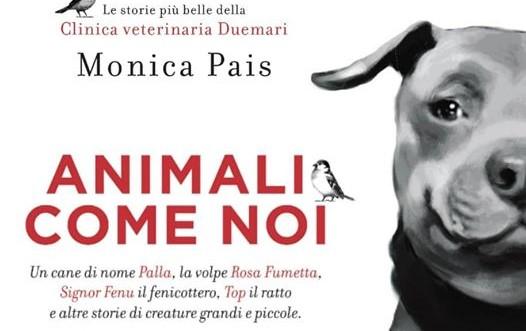 """Le storie più belle dalla Clinica veterinaria Duemari diventano un libro: """"Animali come noi"""""""
