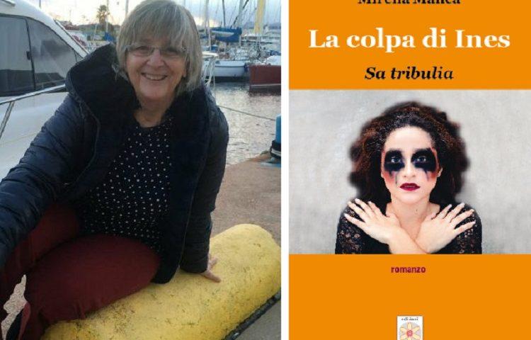 """Letto per voi. """"La colpa di Ines – Sa tribulia"""": la violenza sulle donne e la balentia nel romanzo di Mirella Manca"""