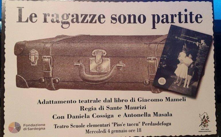 """Ispirato al romanzo di Giacomo Mameli, va in scena a Perdas lo spettacolo """"Le ragazze sono partite"""""""