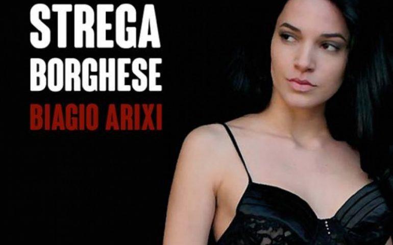 Letto per voi. Biagio Arixi e la sua Strega Borghese: viaggio nella Sardegna del 1941, tra mistero e realtà