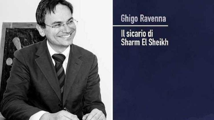 """Cenni sul libro """"Il sicario di Sharm El Sheikh"""" e sull'autore Ghigo Ravenna. Domani presentazione a Baunei"""